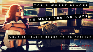 Find the worst places to meet typical Boston guys.