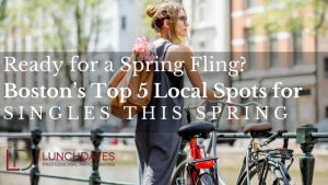 Set up a lunchdate at one of these top 5 local spots among Boston singles.